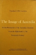 The Image of Australia: British Perception of the Australian Economyfrom the Eighteenth to the Twentieth Century