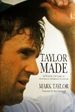 Taylor Made: a Year in the Life of Australia's Cricket Captain