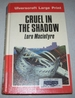 Cruel in the Shadow (Large Print Edition)