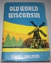 Old World Wisconsin: Around Europe in the Badger State