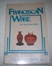 Franciscan Ware: an Illustrated Price Guide