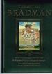 The Art of Bradman: the Bradman Museum: a Collection of Original Paintings and Drawings