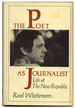 The Poet as Journalist: Life at the New Republic