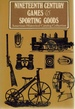 Nineteenth Century Games & Sporting Goods Sports Equipment and Clothing, Novelties, Recreative Science, Firemen's Supplies, Magic Lanterns and...: Peck & Snyder, 1886, Illustrated...