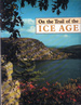 On the Trail of the Ice Age: A Guide for Wisconsin Hikers, Bikers, & Motorists