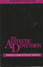 The Aesthetic Dimension: Toward a Critique of Marxist Aesthetics