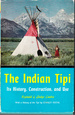 Indian Tepee: Its History, Construction and Use
