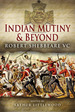 Indian Mutiny and Beyond: Robert Shebbeare Vc