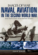 Naval Aviation in the Second World War (Images of War)