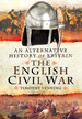 An Alternative History of Britain: the English Civil War