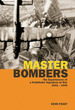 Master Bombers: 1942-1945: the Experiences of a Pathfinder Squadron at War