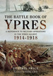 The Battle Book of Ypres: a Reference to Military Operations in the Ypres Salient 1914-18