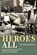 Heroes All: Veteran Airmen of Different Nationalities Tell Their Stories of Service in the Second World War