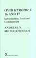 Ovid Heroides 16 and 17: Introduction, Text and Commentary (Arca Classical and Medieval Texts, Papers and Monographs (Hardcover))
