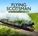 Flying Scotsman: a Pictorial History