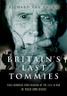 Britain? S Last Tommies: Final Memories From Soldiers of the 1914-18 War-in Their Own Words