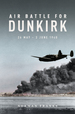 Air Battle for Dunkirk: 26 May-3 June 1940
