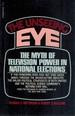 The Unseeing Eye the Myth of Television Power in National Elections