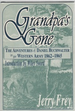 Grandpa's Gone...the Adventures of Daniel Buchwalter in the Western Army, 1862-1865
