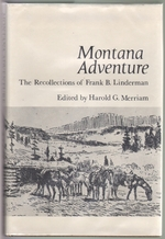 Montana Adventure, the Recollections of Frank B. Linderman