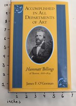 Accomplished in All Departments of Art: Hammat Billings of Boston, 1818-1874