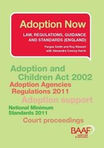 Adoption Now 2011: Law, Regulations, Guidance and Standards (England)