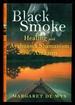 Black Smoke: Healing and Ayahuasca Shamanism in the Amazon