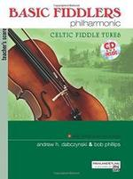 Basic Fiddlers Philharmonic Celtic Fiddle Tunes: Teacher's Manual, Book & Cd (Alfred's Fiddlers Philharmonic)