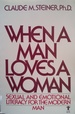 When a Man Loves a Woman: Sexual and Emotional Literacy for the Modern Man