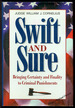 Swift and Sure: Bringing Certainty and Finality to Criminal Punishment