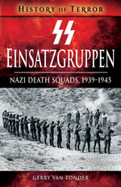 SS Einsatzgruppen: Nazi Death Squads, 1939-1945