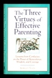 Three Virtues of Parenting-Lessons From Confucius on the Power of Benevolence, Wisdom and Courage