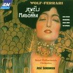 Wolf-Ferrari: The Jewels of the Madonna
