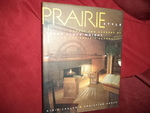 Prairie Style. Houses and Gardens By Frank Lloyd Wright and the Prairie School