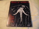 Bell of Africa: With Appendix on Rifles and Shooting