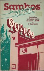 Sambo's: Only a Fraction of the Action: the Inside Story of a Restaurant Empire's Rise and Fall