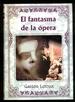 El Fantasma De La Ópera. Gaston Leroux