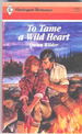 To Tame a Wild Heart (Harlequin Romance #2886 01/88)