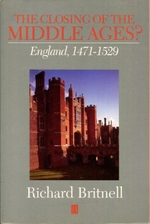 The Closing of the Middle Ages? : England 1471-1529