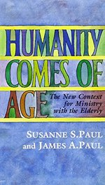 Humanity Comes of Age: The New Context for Ministry with the Elderly-#64