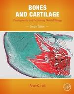 Bones and Cartilage: Developmental and Evolutionary Skeletal Biology