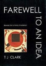 Farewell to an Idea-Episodes From a History of Modernism