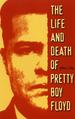 The Life and Death of Pretty Boy Floyd
