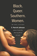 Black. Queer. Southern. Women