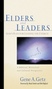 Elders and Leaders: God's Plan for Leading the Church-a Biblical, Historical and Cultural Perspective