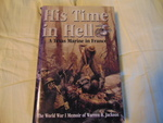 His Time in Hell: A Texas Marine in France: The World War I Memoir of Warren R. Jackson