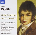 Pierre Rode: Violin Concertos, Nos. 7, 10 & 13