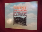 Suddenly San Francisco. the Early Years of an Instant City