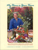 My Home is Your Home: Recipes for a Healthy, Happy Life From 45 Years of Cooking for Family and Friends