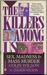 The Killers Among Us: Book II, Sex, Madness & Mass Murder